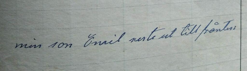 Bild på anteckning i Yttergrunds fyrdagbok. Med sirlig handstil skrivet: Min son Emil reste ut till fronten.